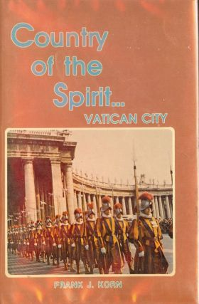 COUNTRY OF THE SPIRIT: VATICAN CITY. Frank J. KORN