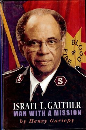 ISRAEL L. GAITHER: MAN WITH A MISSION. Henry GARIEPY