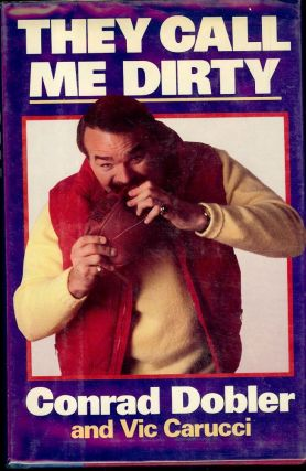 THEY CALL ME DIRTY. Conrad DOBLER