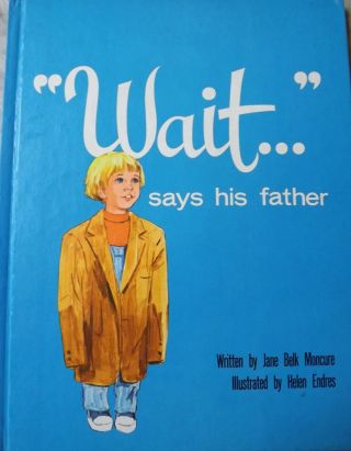WAIT SAYS HIS FATHER. Jane Belk MONCURE