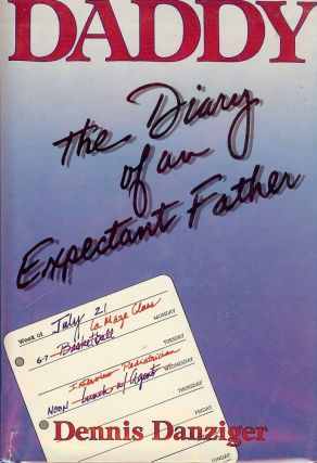DADDY: THE DIARY OF AN EXPECTANT FATHER. Dennis DANZIGER.