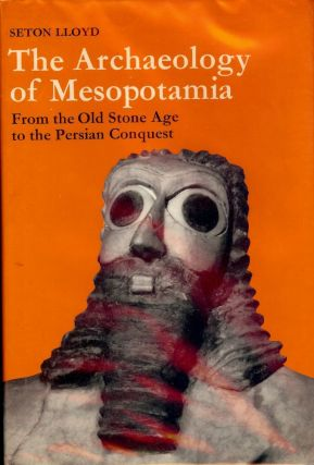 THE ARCHAEOLOGY OF MESOPOTAMIA. Seton LLOYD