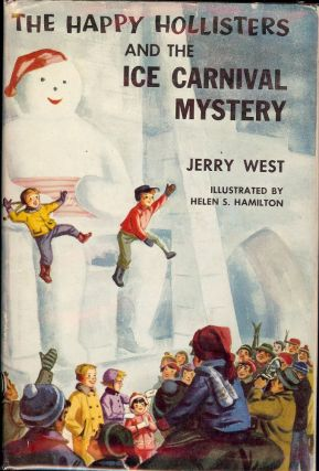 THE HAPPY HOLLISTERS AND THE ICE CARNIVAL MYSTERY. Jerry WEST