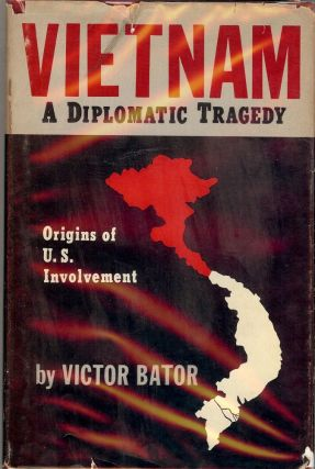 VIETNAM: A DIPLOMATIC TRAGEDY. Victor BATOR