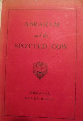 ABRAHAM AND THE SPOTTED COW. Homer BRETT