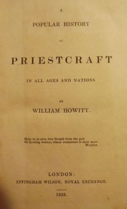 A POPULAR HISTORY OF PRIESTCRAFT IN ALL AGES AND NATIONS. William HOWITT