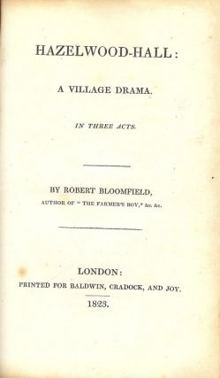 HAZELWOOD-HALL: A VILLAGE DRAMA IN THREE ACTS. Robert BLOOMFIELD