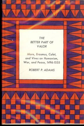 THE BETTER PART OF VALOR. Robert P. ADAMS