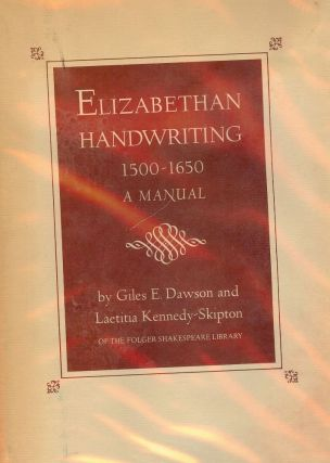 ELIZABETHAN HANDWRITING: 1500-1650 A MANUAL. Giles E. DAWSON
