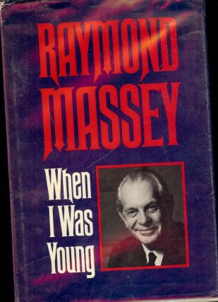 WHEN I WAS YOUNG. Raymond MASSEY