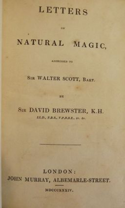 LETTERS ON NATURAL MAGIC ADDRESSED TO SIR WALTER SCOTT. Sir David BREWSTER