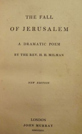 THE FALL OF JERUSALEM: A DRAMATIC POEM. H. H. MILMAN