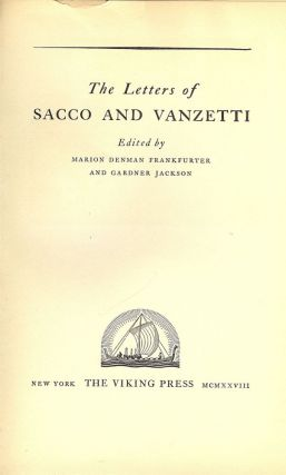 THE LETTERS OF SACCO AND VANZETTI. Marion Denman FRANKFURTER