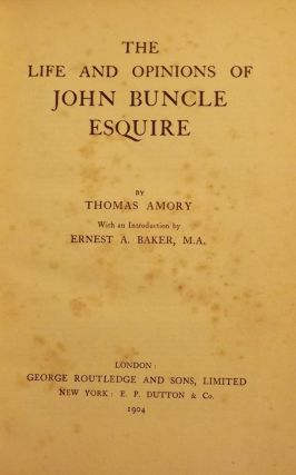 THE LIFE AND OPINIONS OF JOHN BUNCLE ESQUIRE. Thomas AMORY