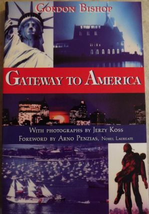 GATEWAY TO AMERICA. Gordon BISHOP