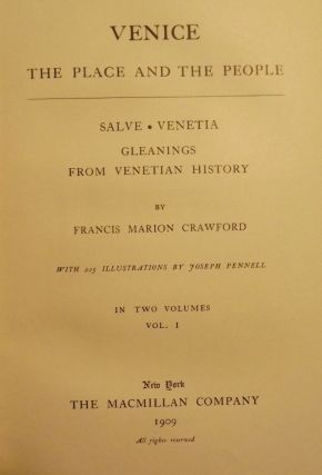 VENICE: THE PLACE AND THE PEOPLE TWO VOLUMES. Francis Marion CRAWFORD