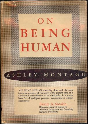 ON BEING HUMAN. Ashley MONTAGU