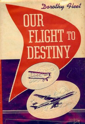 OUR FLIGHT TO DESTINY. Dorothy FLEET