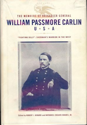 THE MEMOIRS OF BRIGADIER GENERAL WILLIAM PASSMORE CARLIN U.S.A. William Passmore CARLIN