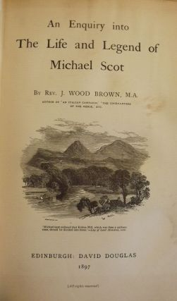 AN ENQUIRY INTO THE LIFE AND LEGEND OF MICHAEL SCOT. J. Wood BROWN