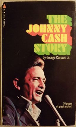 THE JOHNNY CASH STORY. George CARPOZI