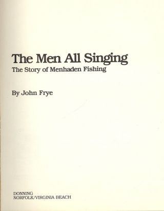 THE MEN ALL SINGING: THE STORY OF MENHADEN FISHING