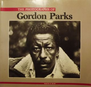 THE PHOTOGRAPHS OF GORDON PARKS. Martin H. BUSH