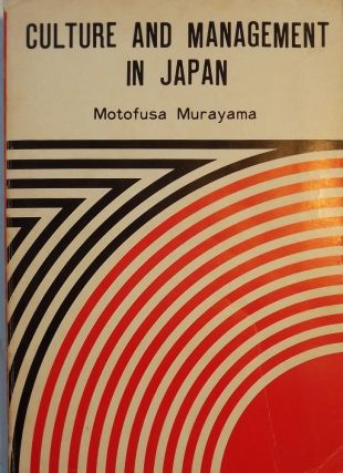 CULTURE AND MANAGEMENT IN JAPAN. Motofusa MURAYAMA