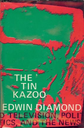 THE TIN KAZOO. Edwin DIAMOND