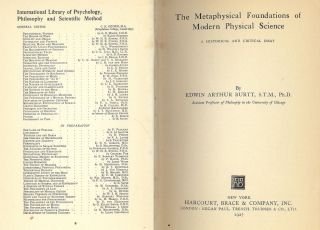 THE METAPHYSICAL FOUNDATIONS OF MODERN PHYSICAL SCIENCE. Edwin Arthur BURIT