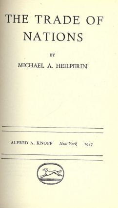 THE TRADE OF NATIONS. Michael A. HEILPERIN