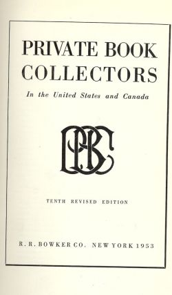 PRIVATE BOOK COLLECTORS IN THE UNITED STATES AND CANADA. Herbert K. GOODKIND