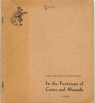 IN THE FOOTSTEPS OF CORTEZ AND ALVARADO. Arthur S. CORY