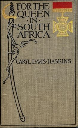 FOR THE QUEEN IN SOUTH AFRICA. Caryl Davis HASKINS