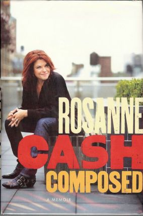 COMPOSED: A MEMOIR. Rosanne CASH