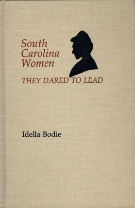 SOUTH CAROLINA WOMEN: THEY DARED TO LEAD. Idella BODIE