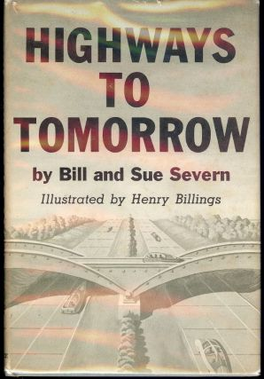 HIGHWAYS TO TOMORROW. Bill SEVERN.