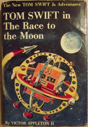 TOM SWIFT IN THE RACE TO THE MOON. Victor APPLETON II