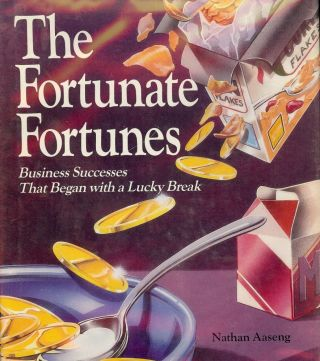 THE FORTUNATE FORTUNES: BUSINESS SUCCESSES THAT BEGAN WITH A LUCKY BRE. Nathan AASENG