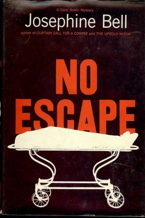 NO ESCAPE. Josephine BELL