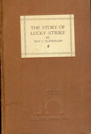 THE STORY OF LUCKY STRIKE. Roy C. FLANNAGAN