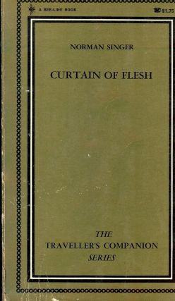 CURTAIN OF FLESH. Norman SINGER
