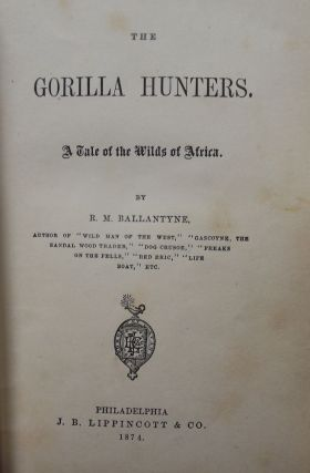 THE GORILLA HUNTERS: A TALE OF THE WILDS OF AFRICA. R. M. BALLANTYNE
