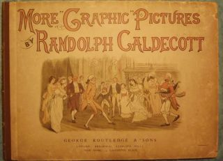 MORE GRAPHIC PICTURES. Randolph CALDECOTT