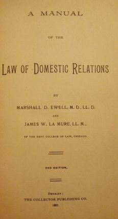A MANUAL OF THE LAW OF DOMESTIC RELATIONS. Marshall D. EWELL