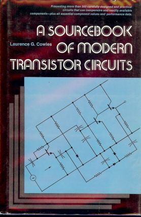 A SOURCEBOOK OF MODERN TRANSISTOR CIRCUITS. Laurence G. COWLES