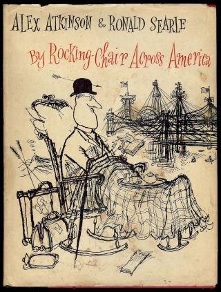 BY ROCKING-CHAIR ACROSS AMERICA. Alex ATKINSON.