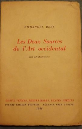 LES DEUX SOURCES DE L'ART OCCIDENTAL. Emmanuel BERL
