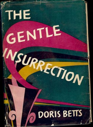 THE GENTLE INSURRECTION AND OTHER STORIES. Doris BETTS