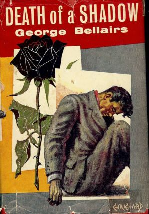 DEATH OF A SHADOW. George BELLAIRS